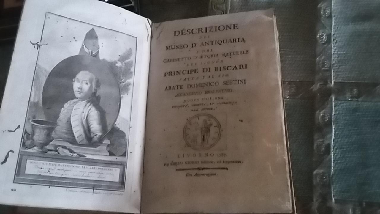 DESCRIZIONE DEL MUSEO D'ANTIQUARIA E DEL GABINETTO D'ISTORIA NATURALE DEL SIG. PRINCIPE DI BISCARI FATTA DAL SIG. ABATE DOMENICO SESTINI ACCADEMICO FIORENTINO.DESCRIZIONE DEL TERRIBILE TERREMOTO DE 5 FEBBRARO 1783 CHE AFFLISSE LA SICILIA, DISTRUSSE MESSIN